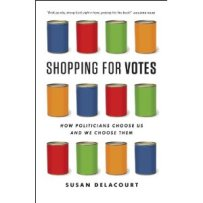 Shopping for Votes by Susan Delacourt